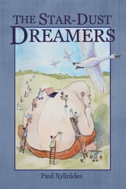 The Star-Dust Dreamers ebook by Paul Xylinides