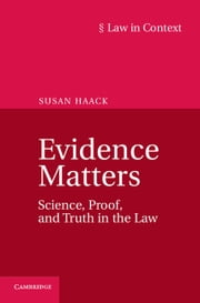 Evidence Matters - Science, Proof, and Truth in the Law ebook by Susan Haack
