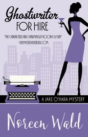 GHOSTWRITER FOR HIRE ebook by Noreen Wald