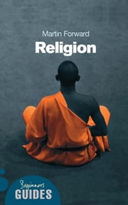Religion - A Beginner's Guide ebook by Martin Forward