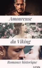 Amoureuse du Viking eBook by A.S SYLA