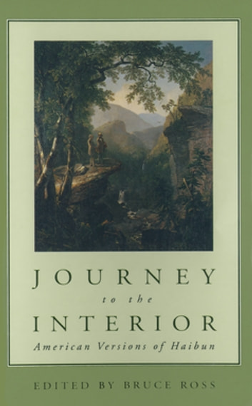 Journey to the Interior - American Versions of Haibun ebook by Bruce Ross