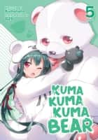 Kuma Kuma Kuma Bear (Light Novel) Vol. 5 ebook by Kumanano, 029