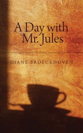 A Day with Mr. Jules ebook by Diane Broeckhoven