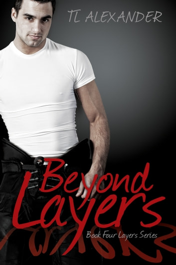 Beyond Layers ebook by TL Alexander