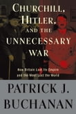 "Churchill, Hitler, and ""The Unnecessary War"""