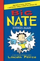 Big Nate Strikes Again ebook by Lincoln Peirce, Lincoln Peirce