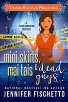Miniskirts, Mai Tais & Dead Guys ebook by Jennifer Fischetto