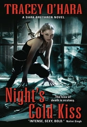 Night's Cold Kiss - A Dark Brethren Novel ebook by Tracey O'Hara