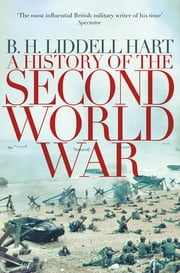 A History of the Second World War ebook by B. H. Liddell Hart