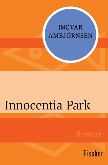 Innocentia Park eBook by Ingvar Ambjörnsen