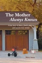The Mother Always Knows ebook by Mary Saint