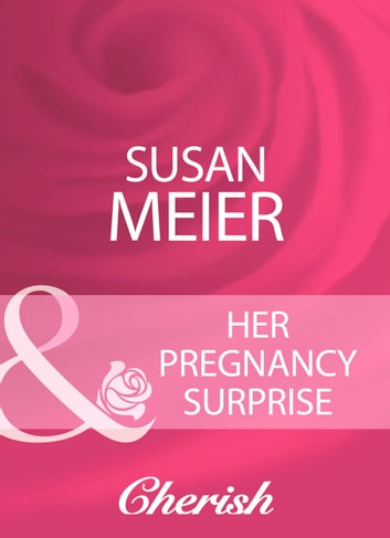 Her Pregnancy Surprise (Mills & Boon Cherish) ebook by Susan Meier