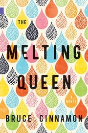 The Melting Queen eBook by Bruce Cinnamon