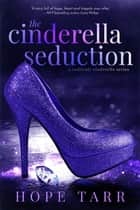 The Cinderella Seduction ebook by Hope Tarr