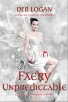 Faery Unpredictable ebook by Deb Logan