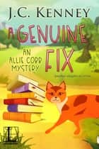 A Genuine Fix ebook by J.C. Kenney
