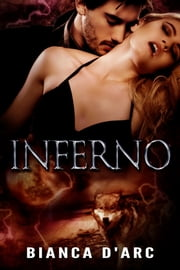 Inferno ebook by Bianca D'Arc