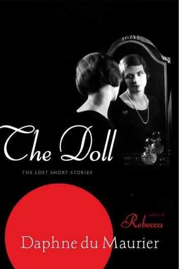 The Doll - The Lost Short Stories ebook by Daphne Du Maurier