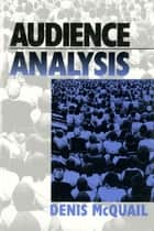 Audience Analysis ebook by Professor Denis McQuail