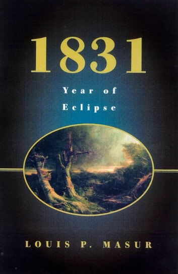 1831 - Year of Eclipse ebook by Louis P. Masur
