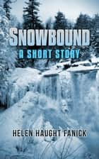 Snowbound ebook by Helen Haught Fanick