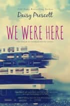 We Were Here - A New Adult Prequel to Geoducks Are for Lovers ebook by Daisy Prescott