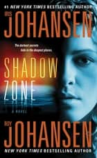 Shadow Zone - A Novel ebook by Iris Johansen, Roy Johansen