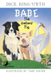 Babe: The Gallant Pig ebook by Dick King-Smith,Mary Rayner