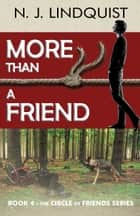 More Than A Friend ebook by N. J. Lindquist