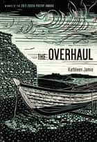 The Overhaul - Poems ebook by Kathleen Jamie