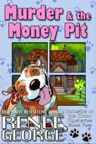 Murder & The Money Pit - Barkside of the Moon Mysteries, #2 ebook by Renee George