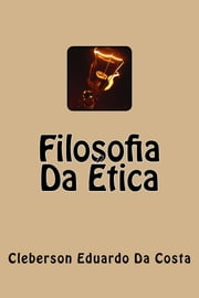 FILOSOFIA DA ÉTICA ebook by Kobo.Web.Store.Products.Fields.ContributorFieldViewModel