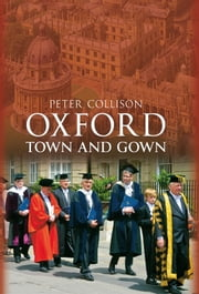 Oxford - Town And Gown ebook by Peter Collison