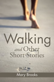 Walking and Other Short Stories ebook by Mary Brooks