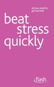 Beat Stress Quickly: Flash ebook by Terry Looker,Olga Gregson