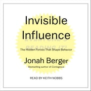 Invisible Influence - The Hidden Forces that Shape Behavior audiobook by Jonah Berger