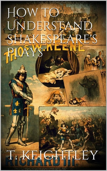 How to understand Shakespeare's plays ebook by Thomas Keightley