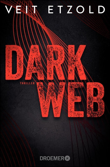 Dark Web - Thriller ebook by Veit Etzold