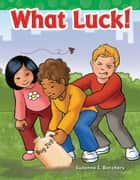 What Luck! ebook by Suzanne I. Barchers