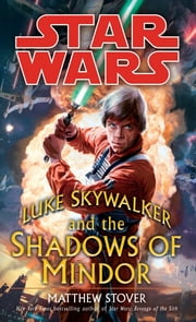 Luke Skywalker and the Shadows of Mindor: Star Wars ebook by MATTHEW STOVER