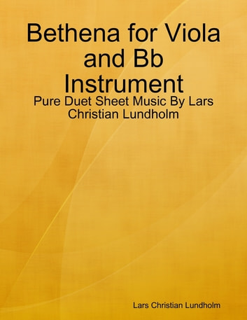 Bethena for Viola and Bb Instrument - Pure Duet Sheet Music By Lars Christian Lundholm ebook by Lars Christian Lundholm