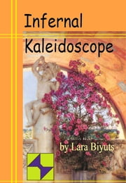 Infernal Kaleidoscope ebook by Lara Biyuts