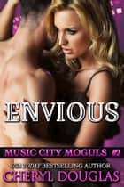Envious (Music City Moguls 2) ebook by Cheryl Douglas