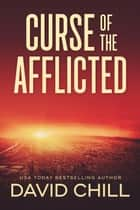 Curse Of The Afflicted ebook by David Chill