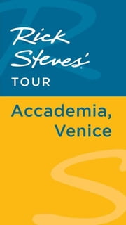 Rick Steves' Tour: Accademia, Venice ebook by Rick Steves,Gene Openshaw