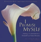 I Promise Myself: Making A Commitment To Yourself And Your Dreams ebook by Patricia Lynn Reilly