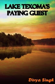Lake Texoma's Paying Guest ebook by Divya Singh