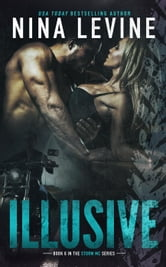 Illusive - Storm MC, #6 ebook by Nina Levine