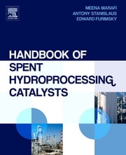 Handbook of Spent Hydroprocessing Catalysts - Regeneration, Rejuvenation, Reclamation, Environment and Safety ebook by Meena Marafi,Anthony Stanislaus,Edward Furimsky